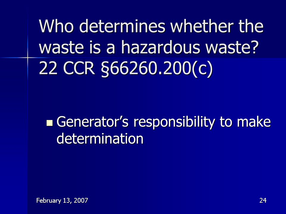 Who determines whether the waste is a hazardous waste. 22 CCR §66260