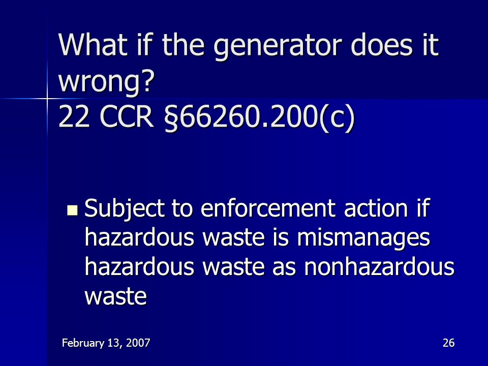 What if the generator does it wrong 22 CCR §66260.200(c)