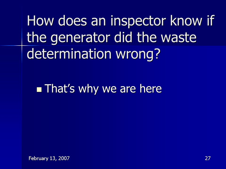 How does an inspector know if the generator did the waste determination wrong