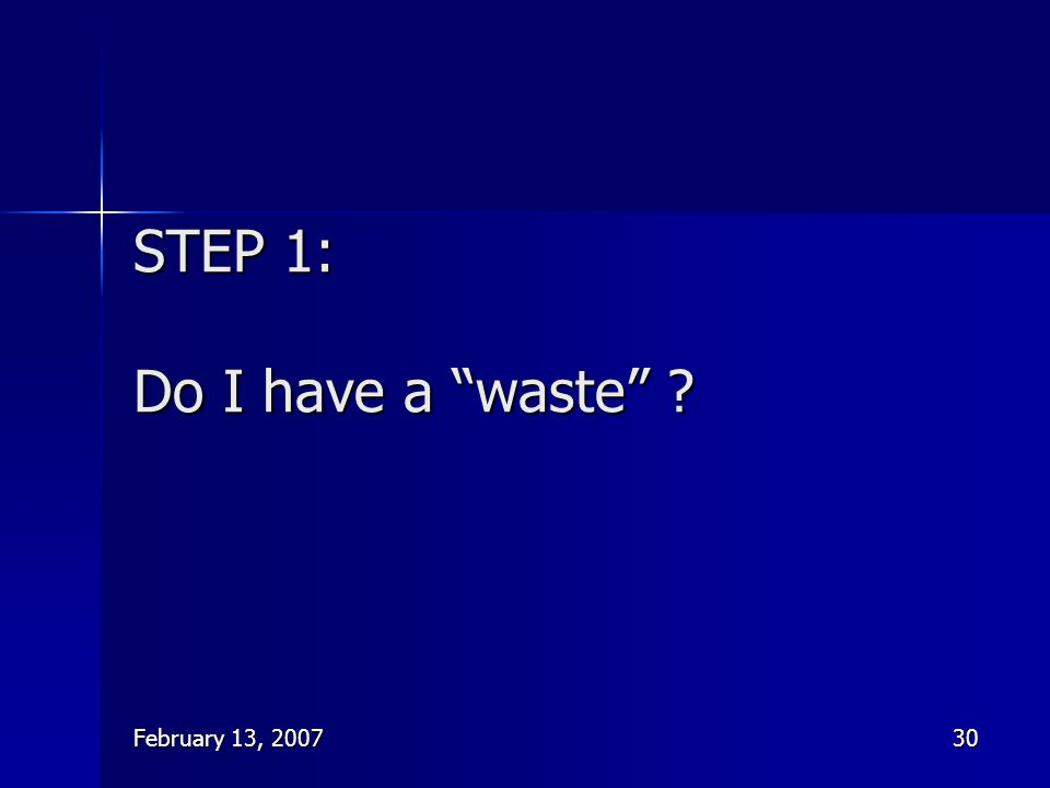STEP 1: Do I have a waste