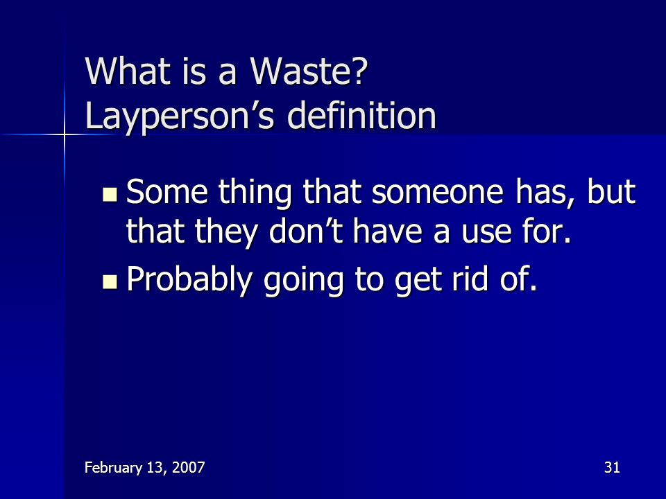 What is a Waste Layperson's definition