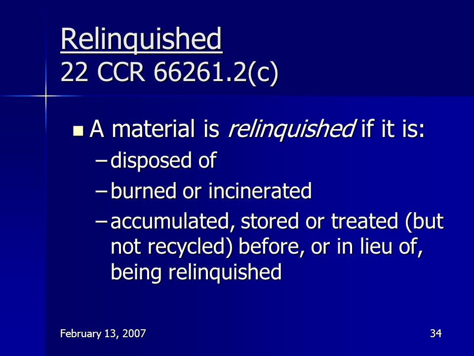 Relinquished 22 CCR 66261.2(c) A material is relinquished if it is: