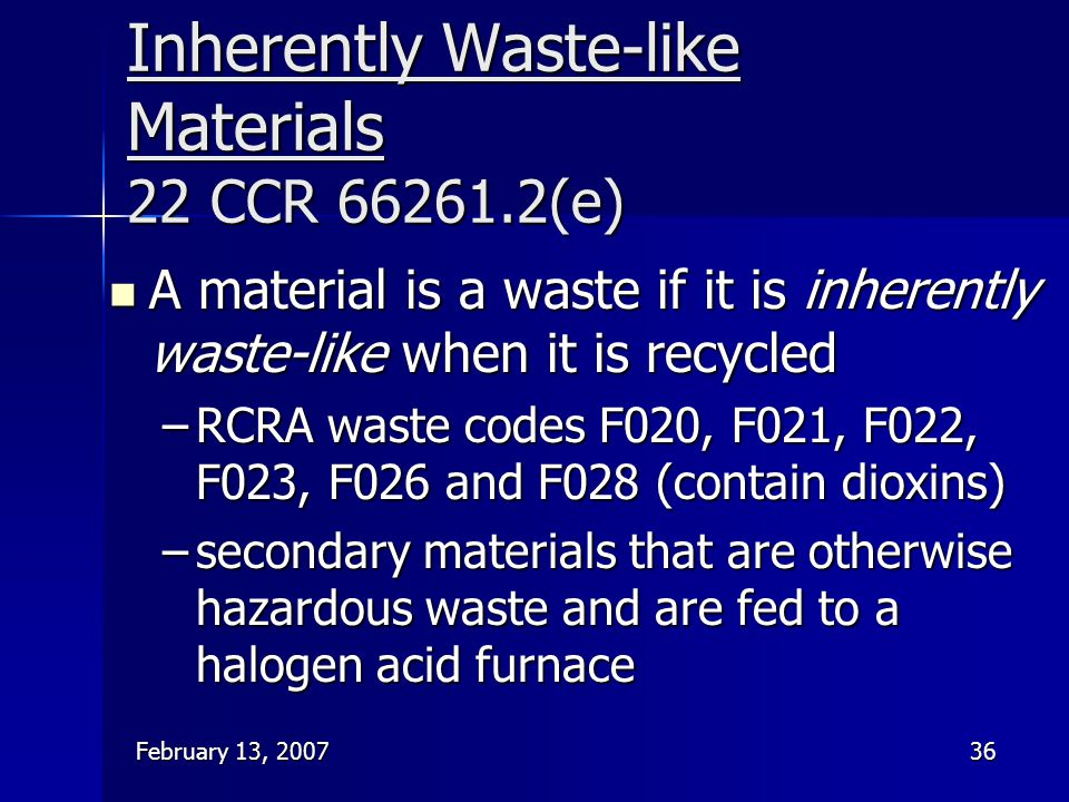 Inherently Waste-like Materials 22 CCR 66261.2(e)