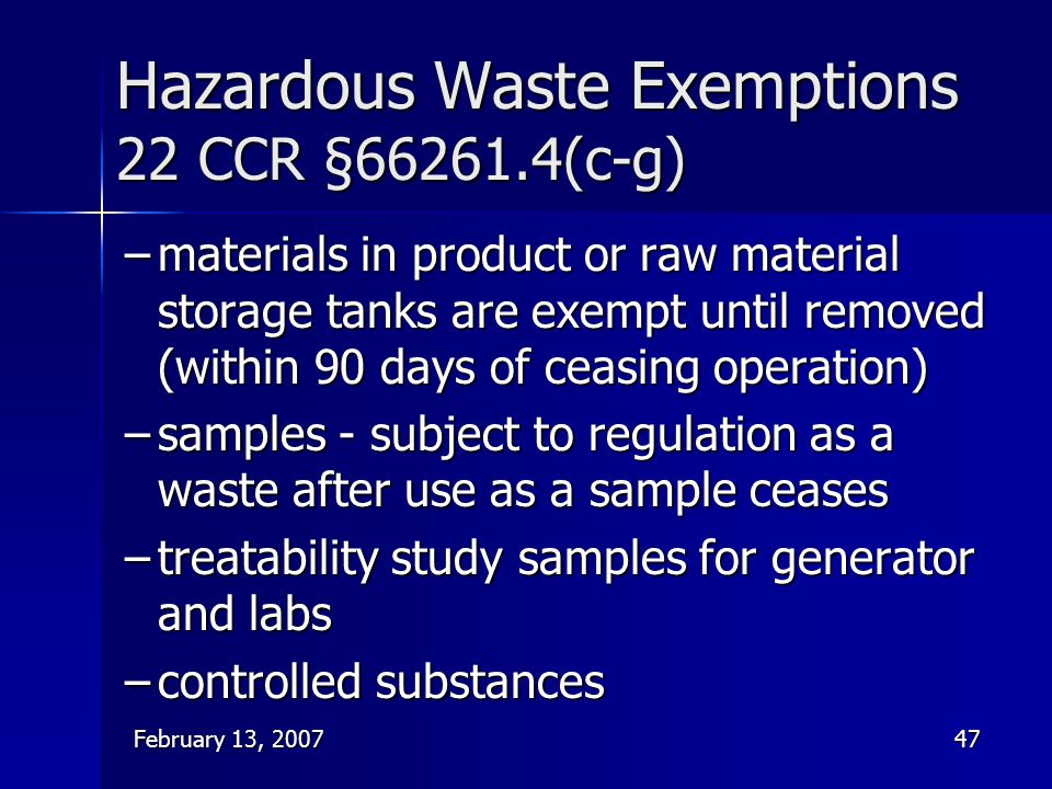 Hazardous Waste Exemptions 22 CCR §66261.4(c-g)
