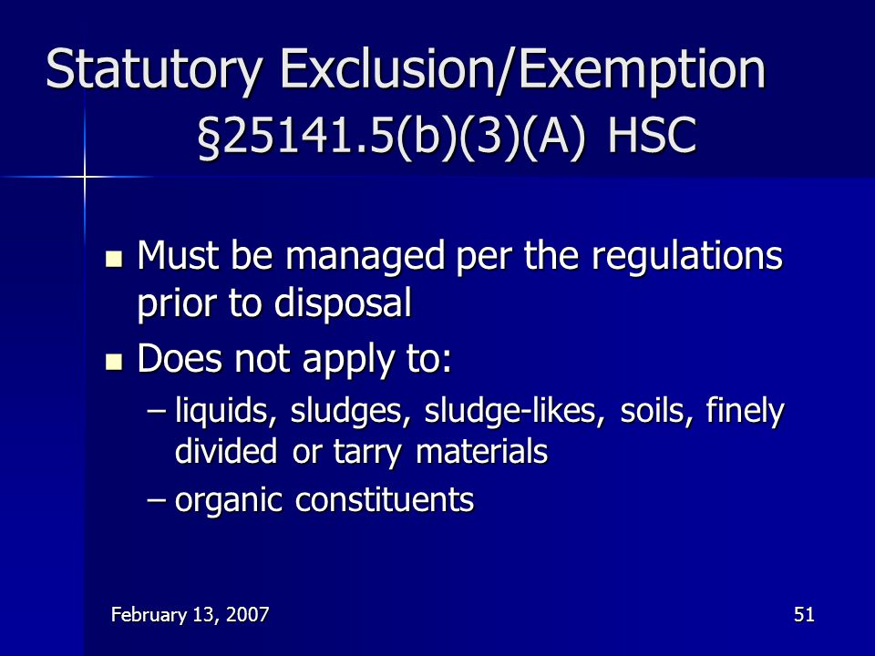 Statutory Exclusion/Exemption §25141.5(b)(3)(A) HSC