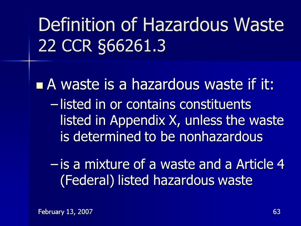 Definition of Hazardous Waste 22 CCR §66261.3