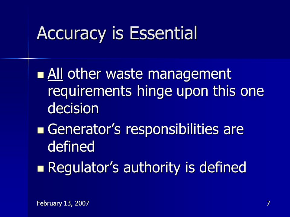 Accuracy is Essential All other waste management requirements hinge upon this one decision. Generator's responsibilities are defined.