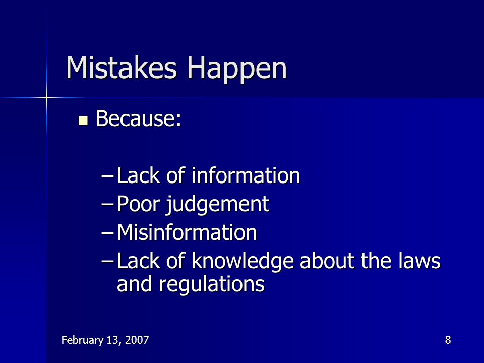 Mistakes Happen Because: Lack of information Poor judgement