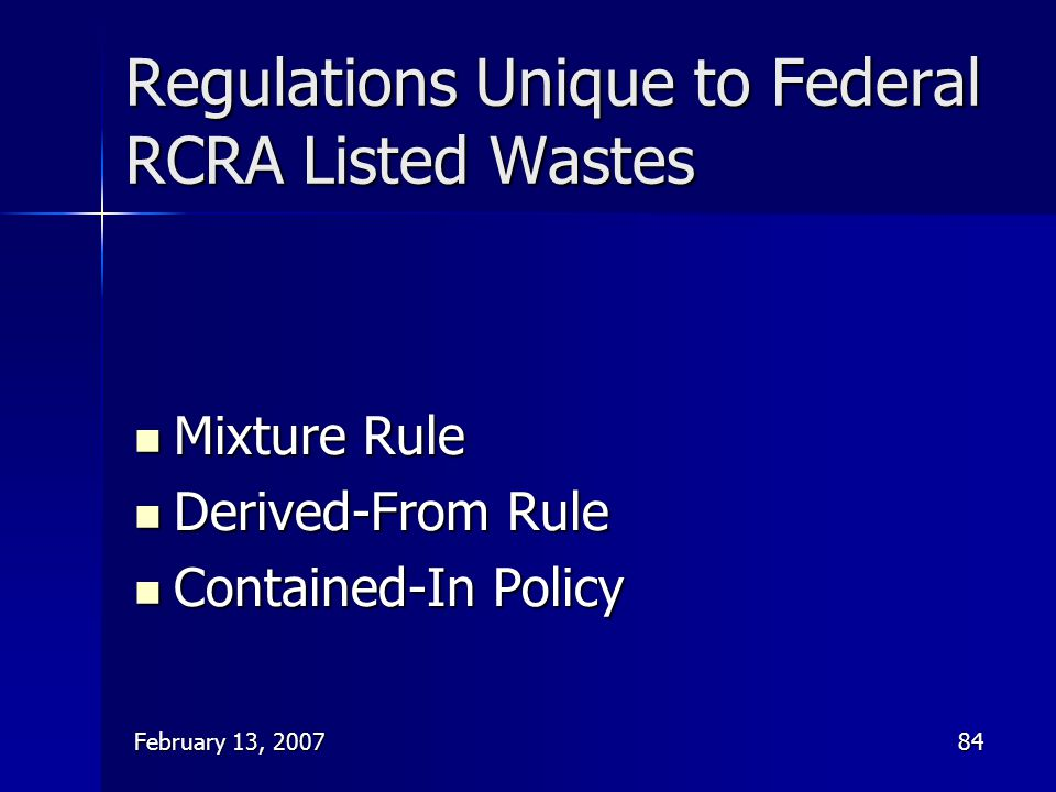 Regulations Unique to Federal RCRA Listed Wastes