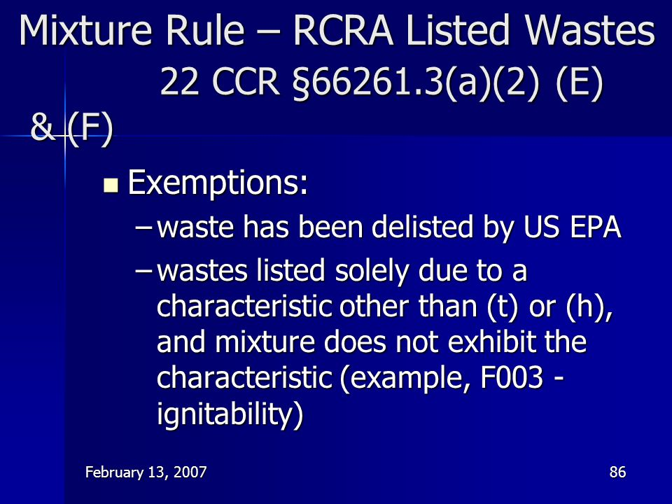 Mixture Rule – RCRA Listed Wastes 22 CCR §66261.3(a)(2) (E) & (F)