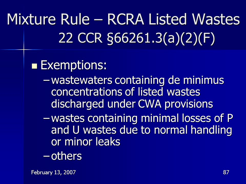 Mixture Rule – RCRA Listed Wastes 22 CCR §66261.3(a)(2)(F)