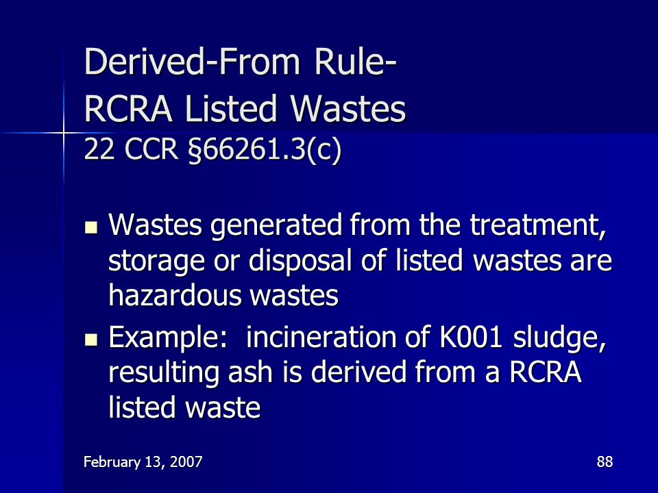 Derived-From Rule- RCRA Listed Wastes 22 CCR § (c)