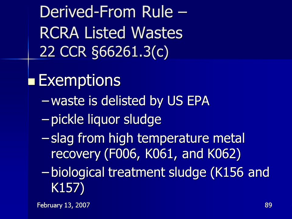 Derived-From Rule – RCRA Listed Wastes 22 CCR § (c)
