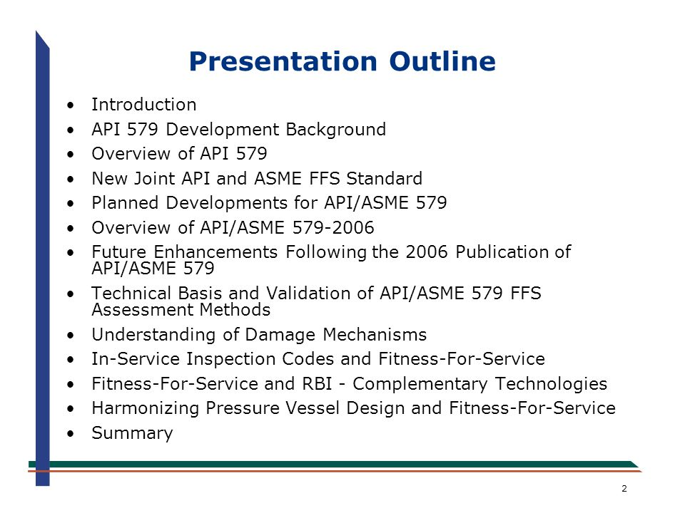 Presentation Outline Introduction API 579 Development Background