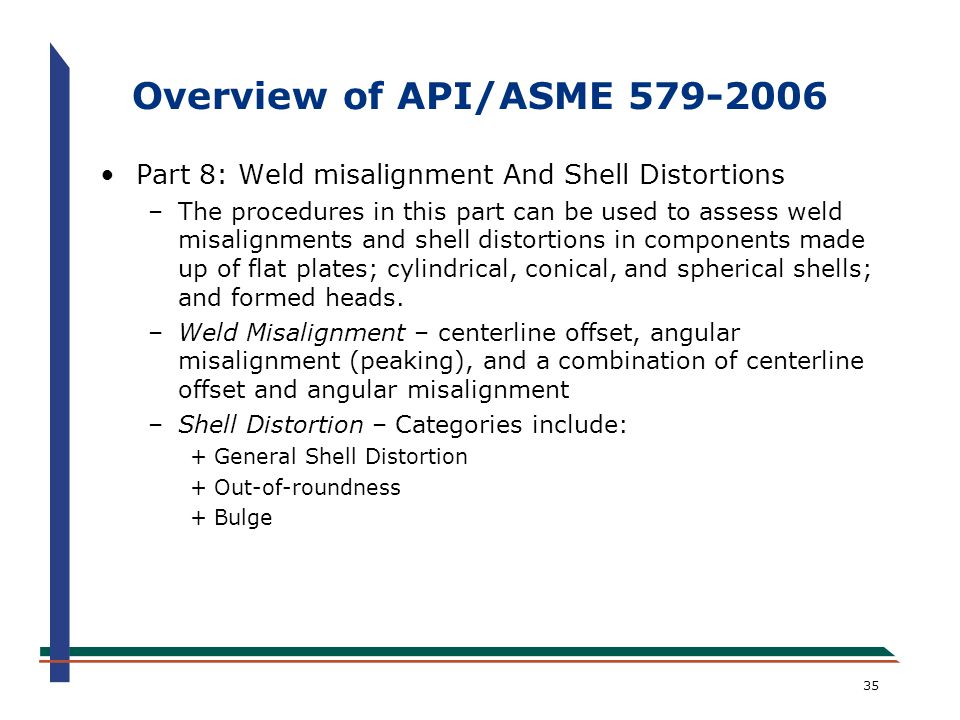Overview of API/ASME 579-2006 Part 8: Weld misalignment And Shell Distortions.