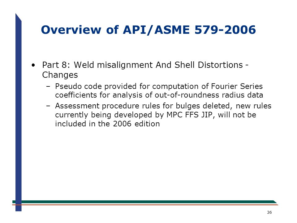 Overview of API/ASME 579-2006 Part 8: Weld misalignment And Shell Distortions - Changes.