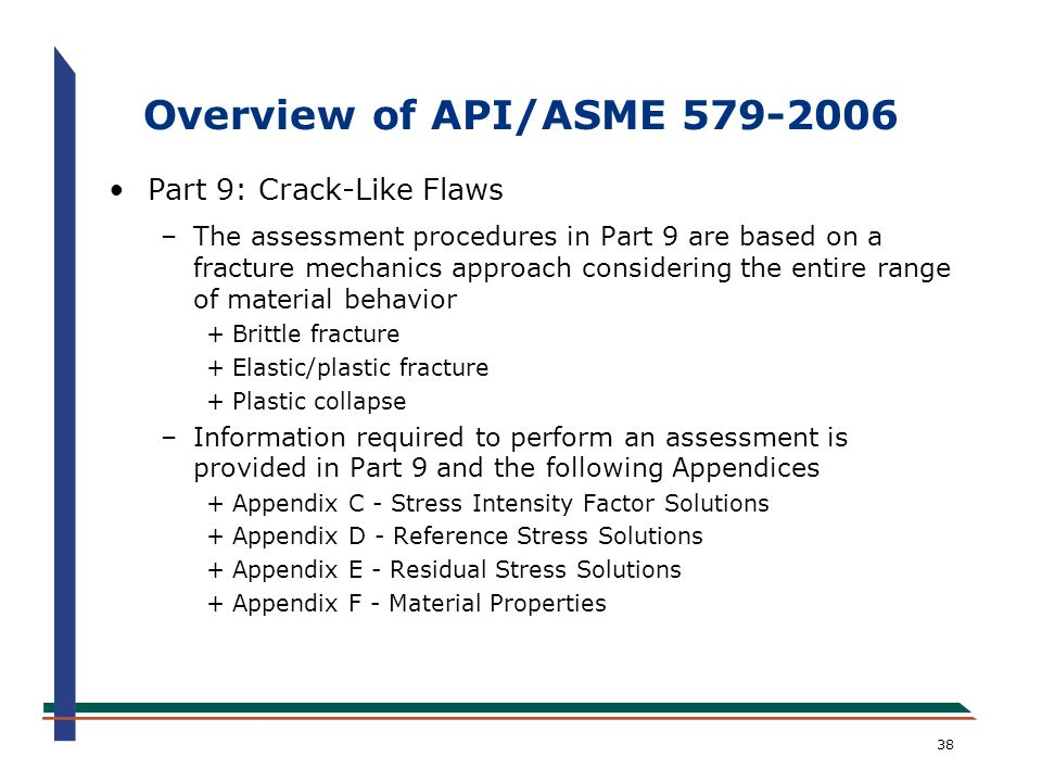 Overview of API/ASME 579-2006 Part 9: Crack-Like Flaws