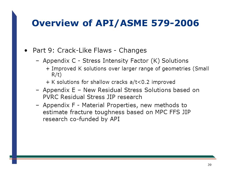 Overview of API/ASME 579-2006 Part 9: Crack-Like Flaws - Changes