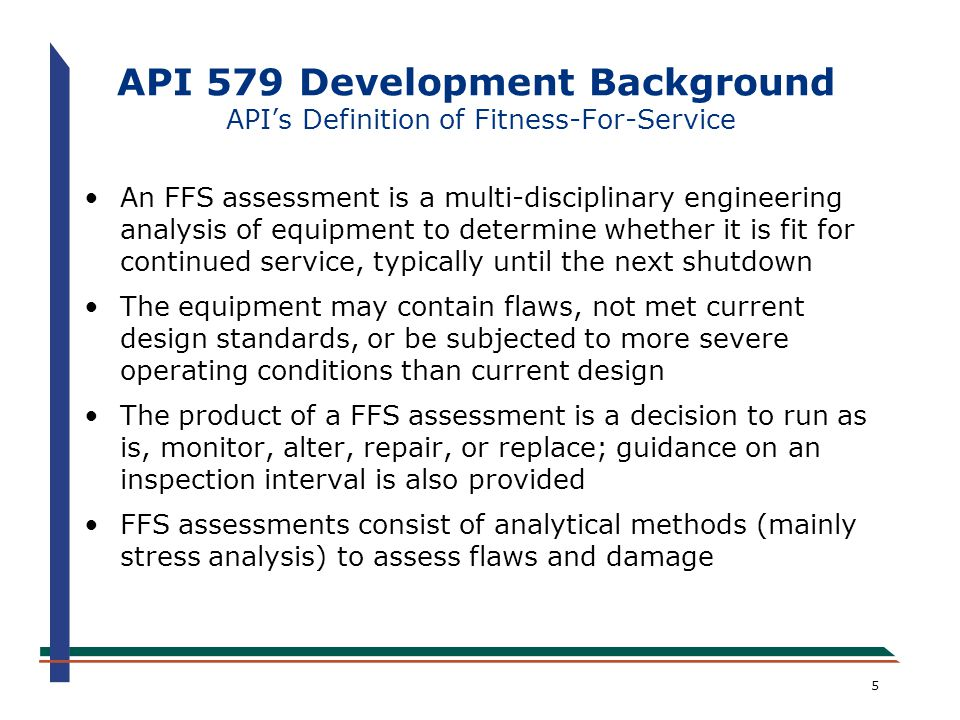 API 579 Development Background API's Definition of Fitness-For-Service