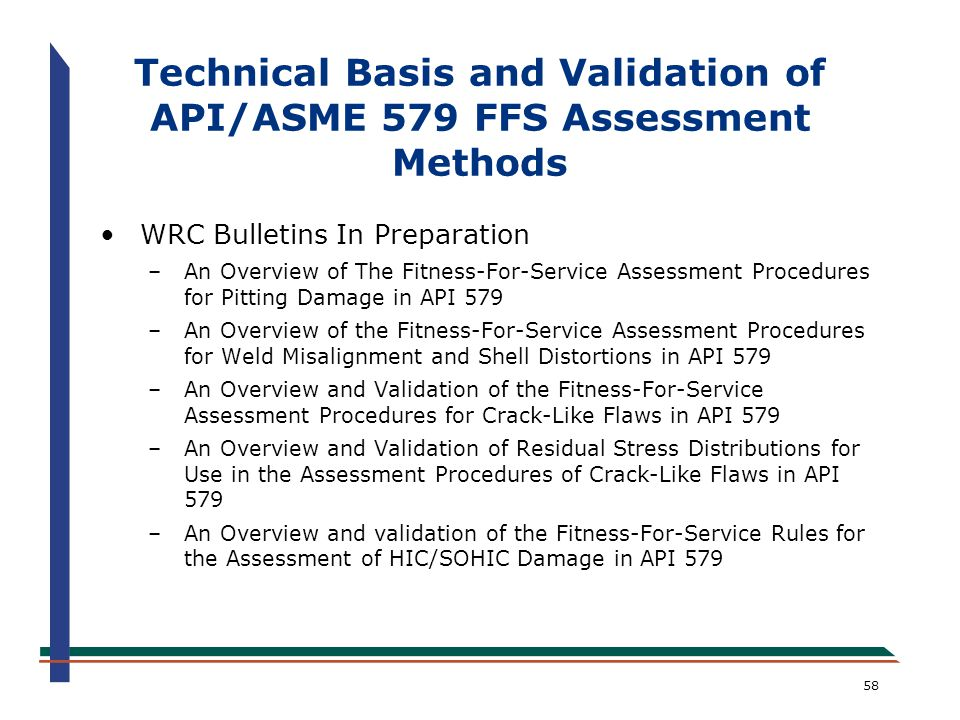 Technical Basis and Validation of API/ASME 579 FFS Assessment Methods