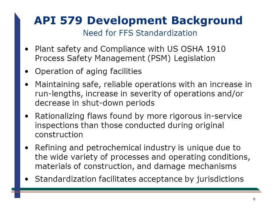 API 579 Development Background Need for FFS Standardization