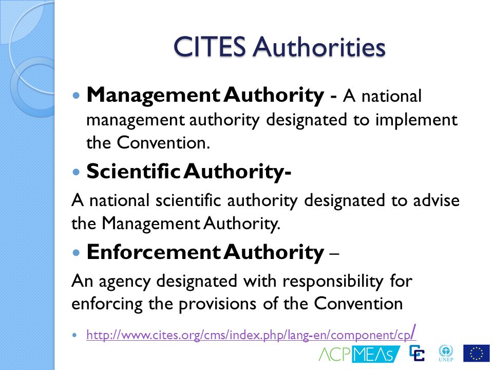 CITES Authorities Management Authority - A national management authority designated to implement the Convention.