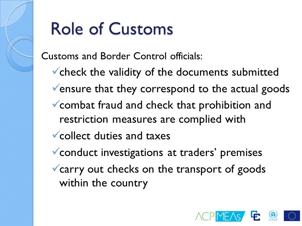 Role of Customs check the validity of the documents submitted