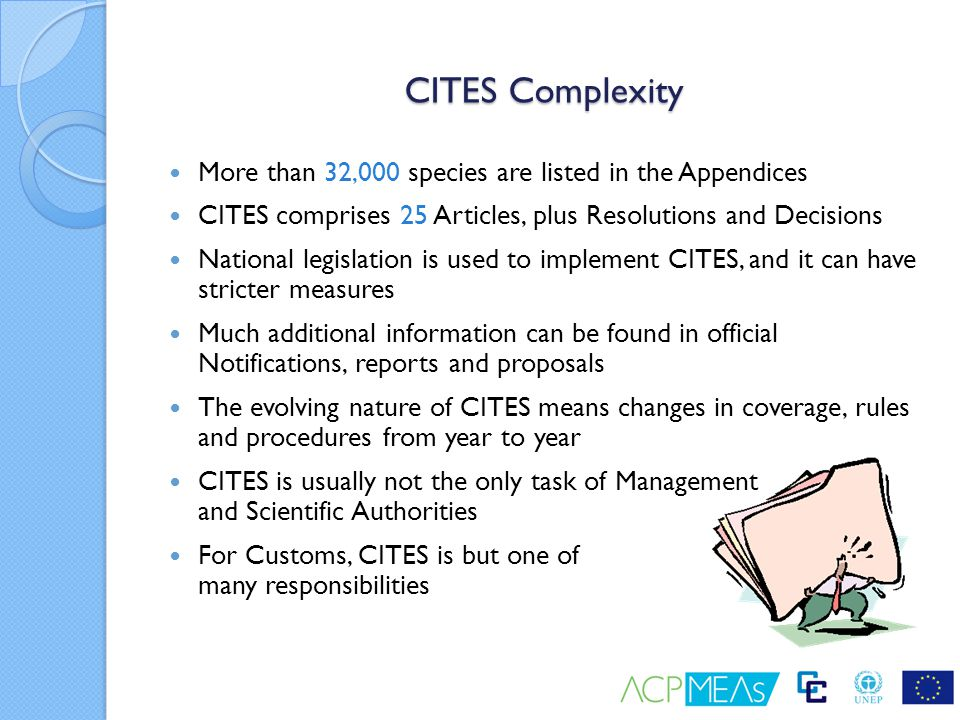 CITES Complexity More than 32,000 species are listed in the Appendices