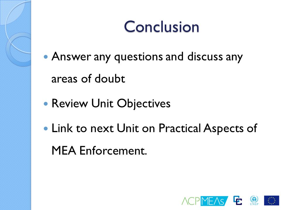 Conclusion Answer any questions and discuss any areas of doubt