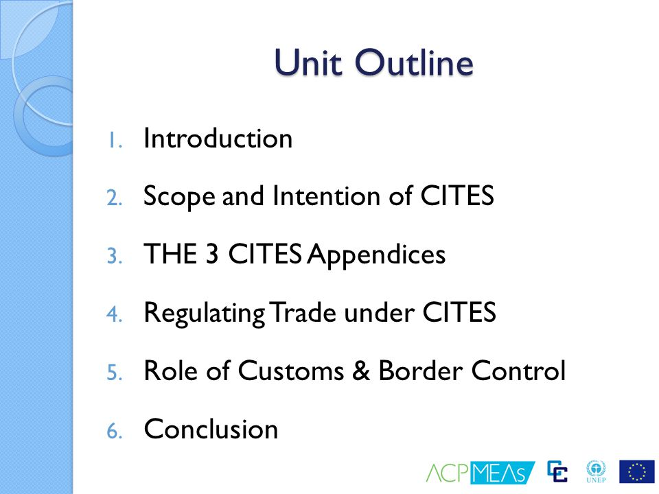 Unit Outline Introduction Scope and Intention of CITES