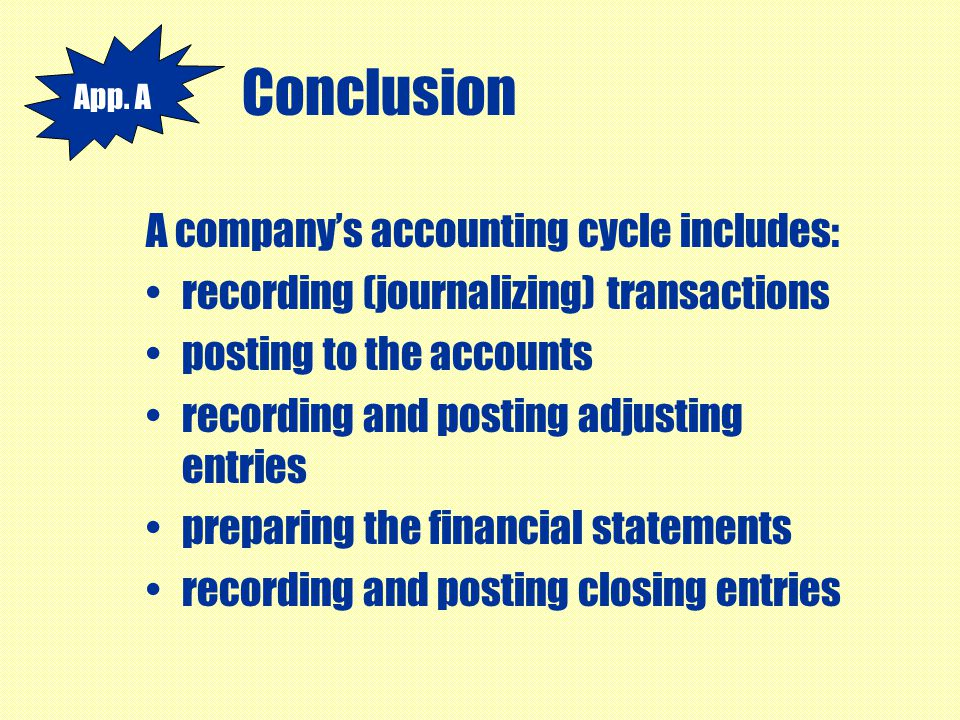 Conclusion A company's accounting cycle includes: