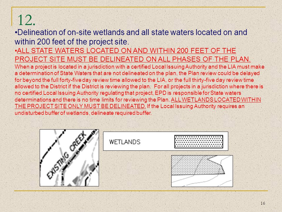 12. Delineation of on-site wetlands and all state waters located on and within 200 feet of the project site.