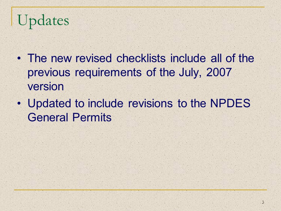 Updates The new revised checklists include all of the previous requirements of the July, 2007 version.