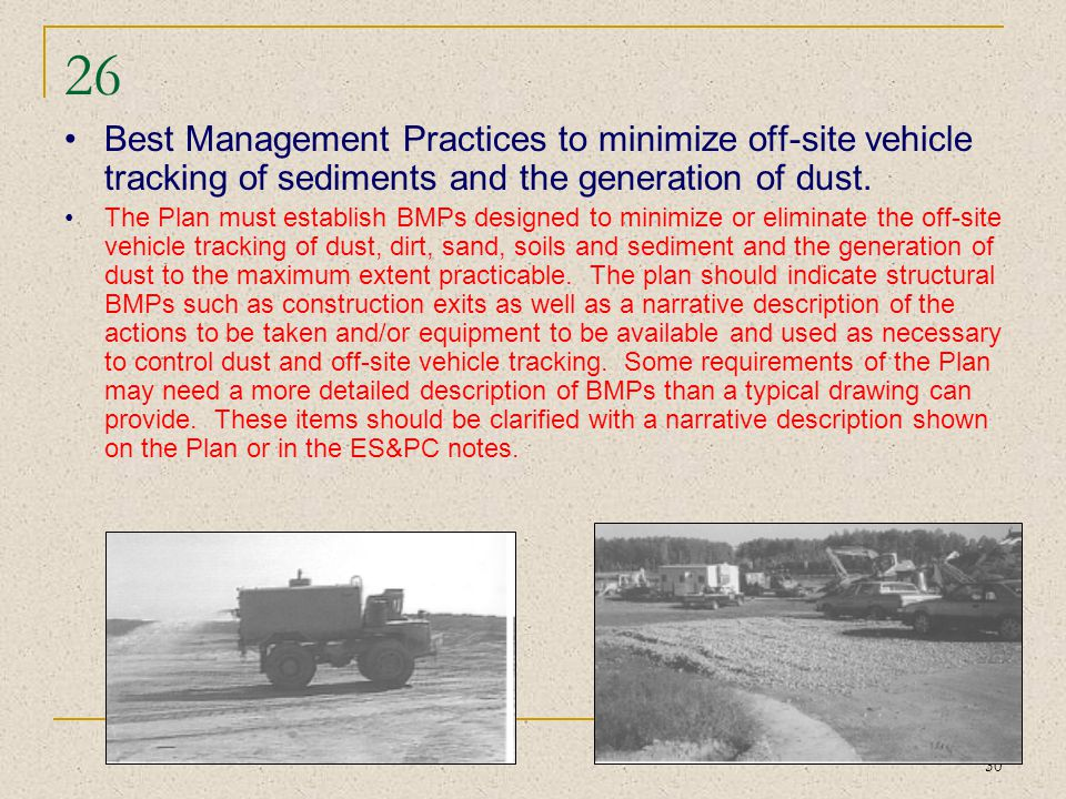 26 Best Management Practices to minimize off-site vehicle tracking of sediments and the generation of dust.