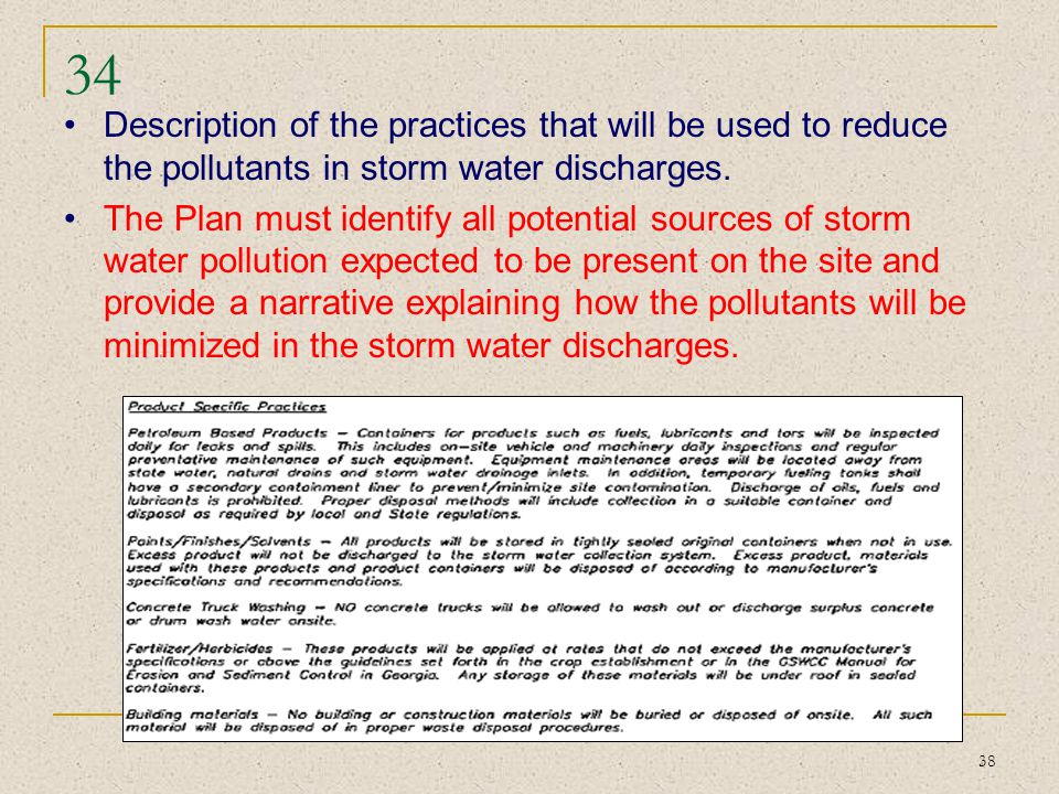 34 Description of the practices that will be used to reduce the pollutants in storm water discharges.