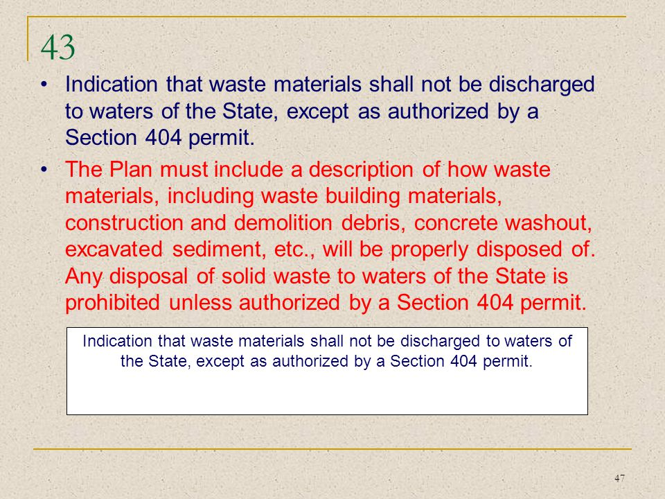 43 Indication that waste materials shall not be discharged to waters of the State, except as authorized by a Section 404 permit.