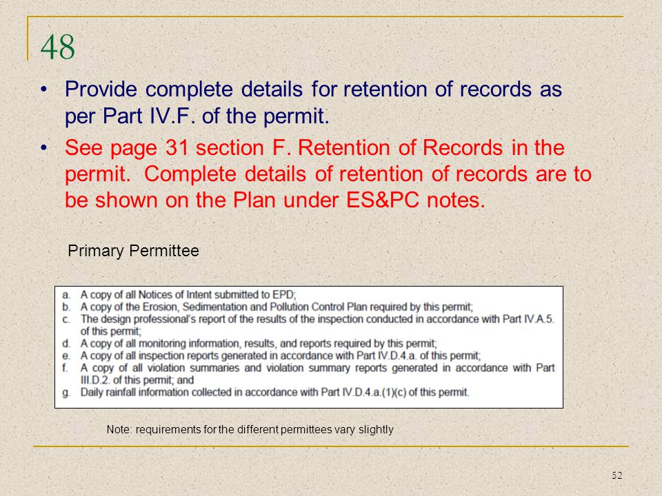 48 Provide complete details for retention of records as per Part IV.F. of the permit.