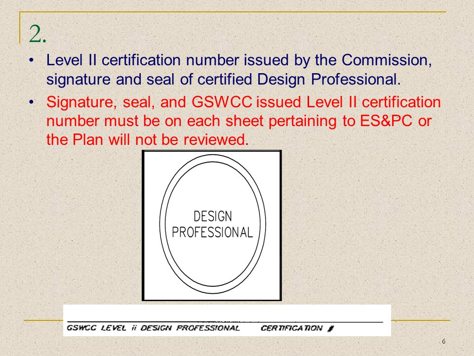 2. Level II certification number issued by the Commission, signature and seal of certified Design Professional.