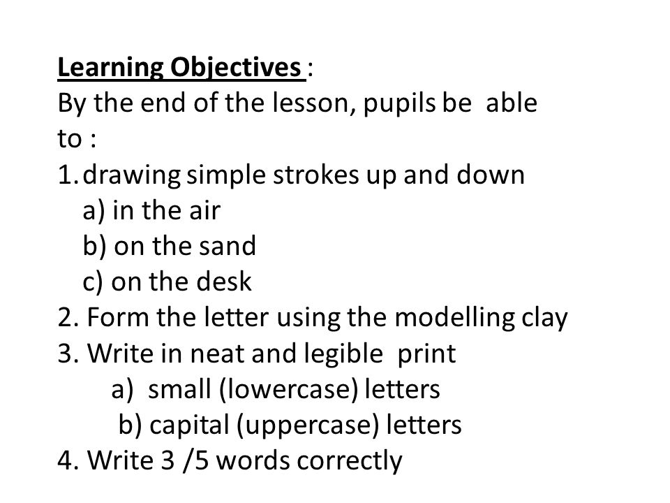 Learning Objectives : By the end of the lesson, pupils be able to : drawing simple strokes up and down.