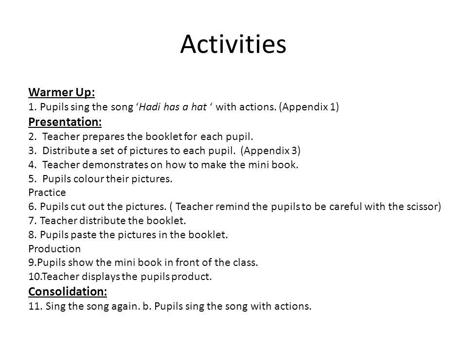 Activities Warmer Up: Presentation: Consolidation: