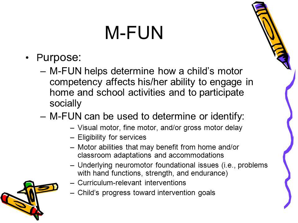 M-FUN Purpose: