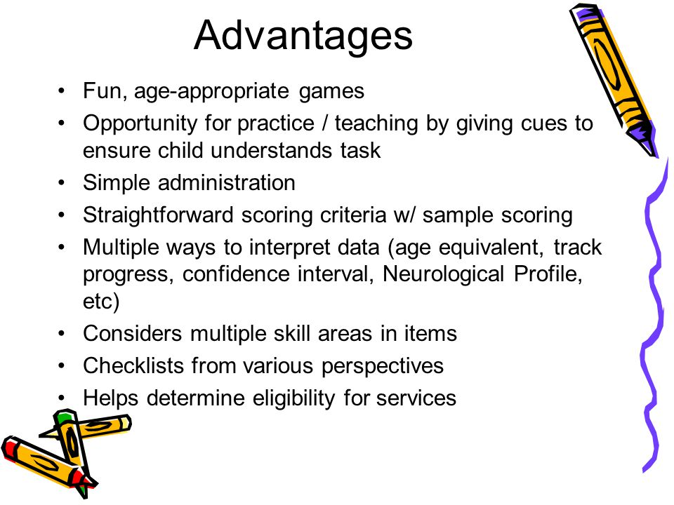 Advantages Fun, age-appropriate games
