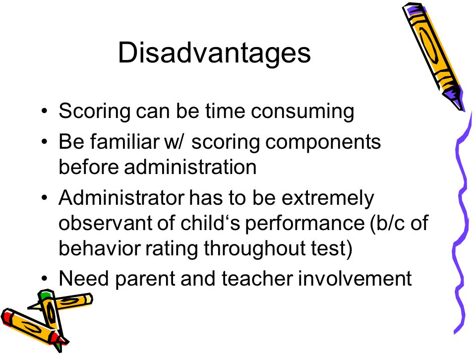 Disadvantages Scoring can be time consuming