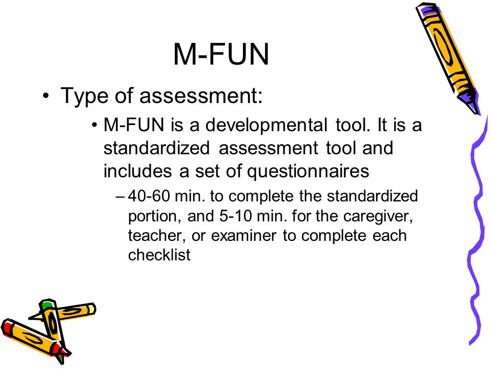 M-FUN Type of assessment: