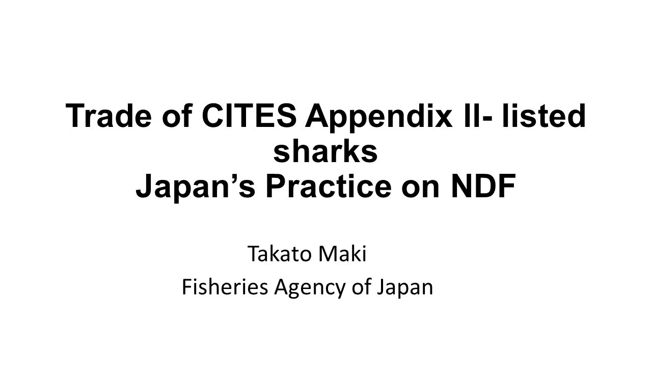 Trade of CITES Appendix ll- listed sharks Japan's Practice on NDF