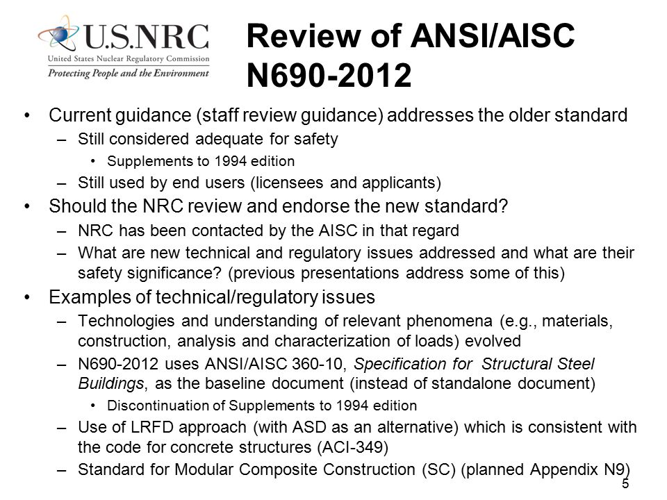 Review of ANSI/AISC N690-2012 Current guidance (staff review guidance) addresses the older standard.