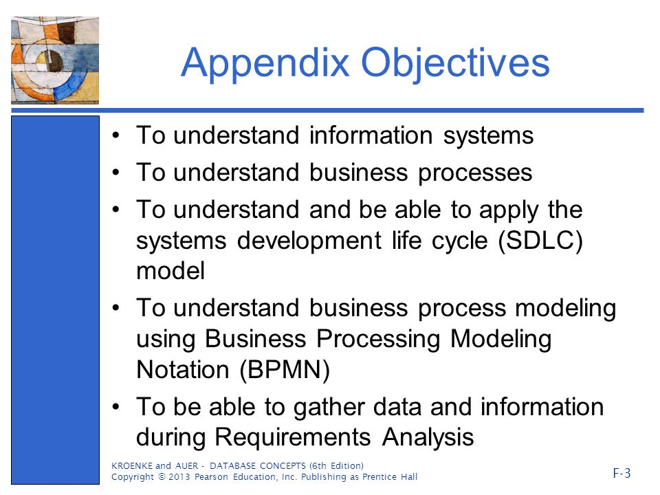Appendix Objectives To understand information systems