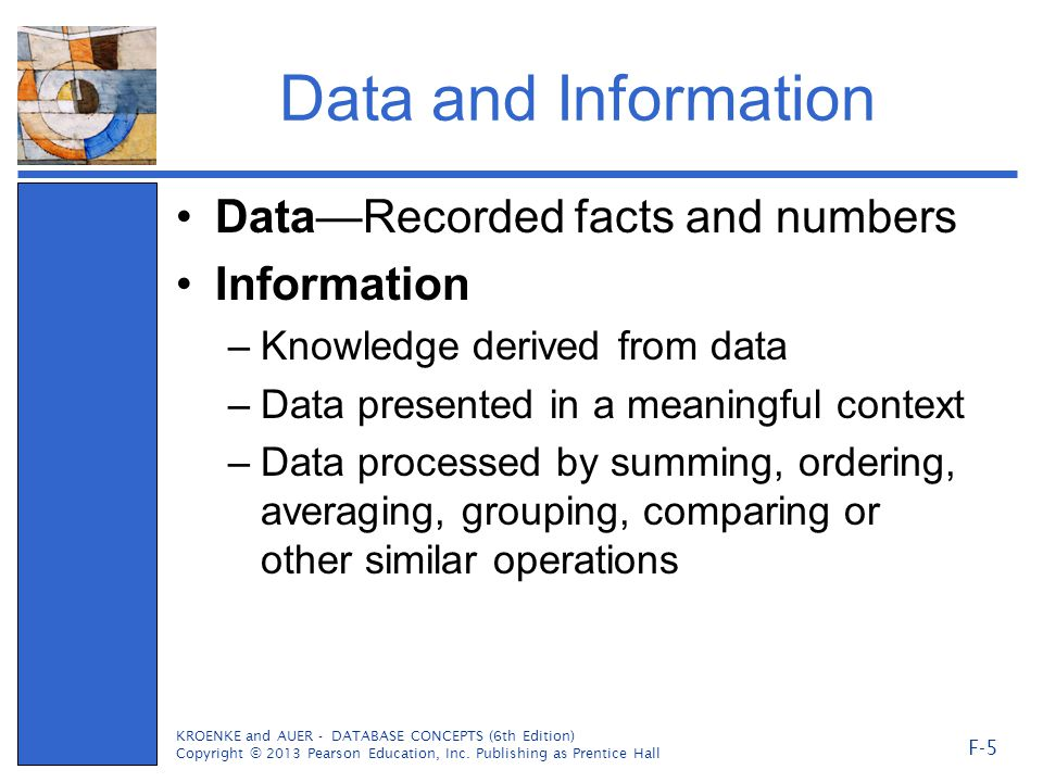 Data and Information Data—Recorded facts and numbers Information