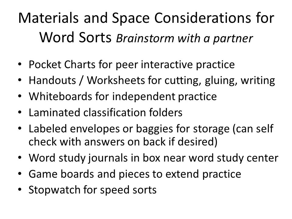 Materials and Space Considerations for Word Sorts Brainstorm with a partner