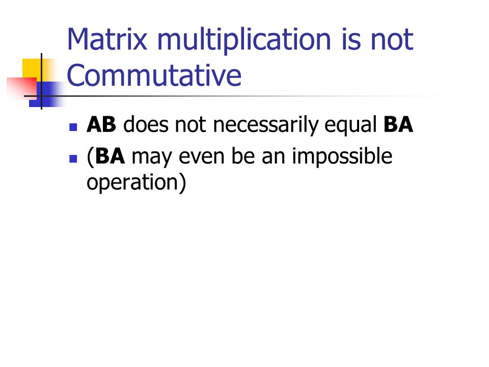 Matrix multiplication is not Commutative